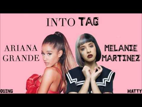 Ariana Grande & Melanie Martinez - Into Tag (Mashup)