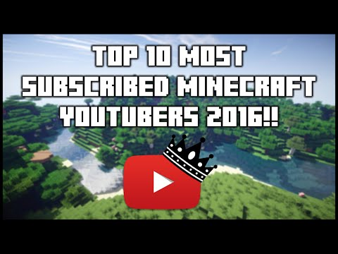 Top 10 Most Subscribed Minecraft YouTubers 2016 #1