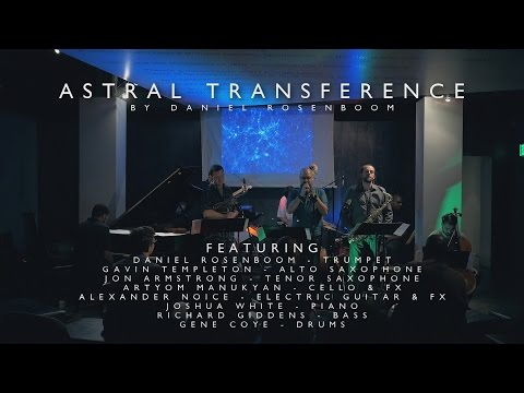Astral Transference // by Daniel Rosenboom // Live at Blue Whale