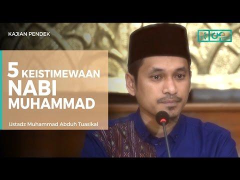 Inilah 5 Keistimewaan Nabi Muhammad Yang Tidak Dimiliki Nabi Lainnya - Ustadz M Abduh Tuasikal