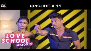 Love School 3 - Episode 11 - Pratik-Khushi at each other's throat