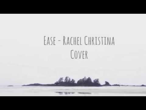 Ease - Troye Sivan ft. Broods (Rachel Christina Cover)