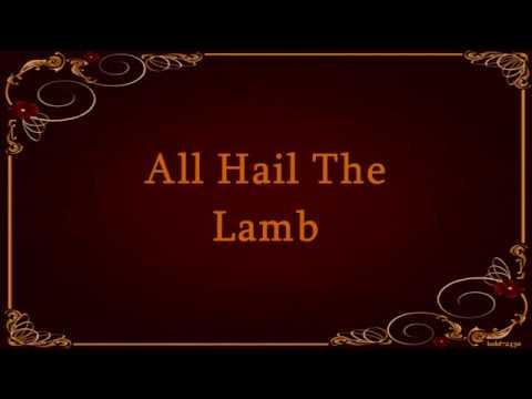 All Hail The Lamb Lyrics