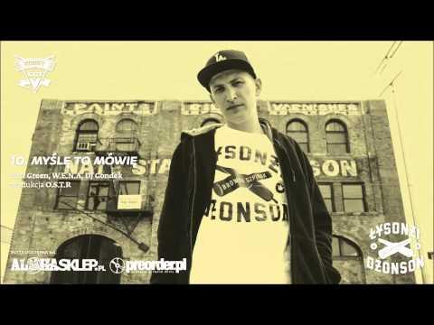 Łysonżi Dżonson - Myślę to mówię feat. Green, W.E.N.A., DJ Gondek (prod. O.S.T.R.)