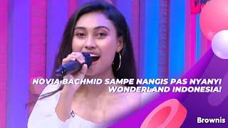 Download lagu NOVIA BACHMID SAMPE NANGIS PAS NYANYI WONDERLAND INDONESIA! | BROWNIS (24/8/21) P2