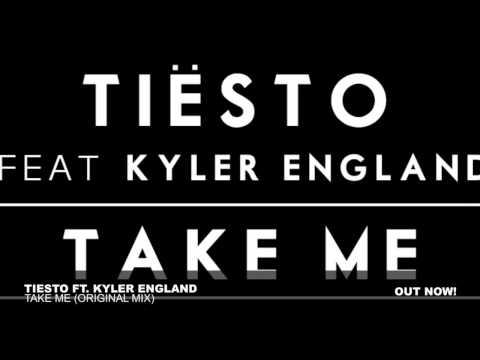 Tiësto ft. Kyler England - Take Me (Original Mix) [OUT NOW]