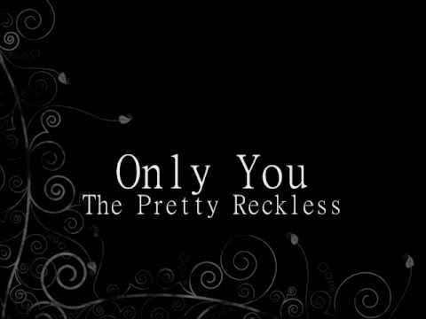 Only You - The Pretty Reckless (lyrics) video