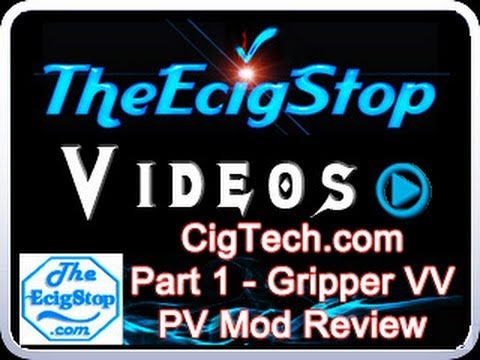 CigTechs Gripper Variable Voltage PV Mod Review