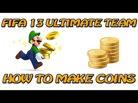 FIFA 13 Ultimate Team - Coin Tips - How To Make Easy Coins