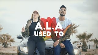 Download Lagu A.L.A - USED TO Gratis STAFABAND