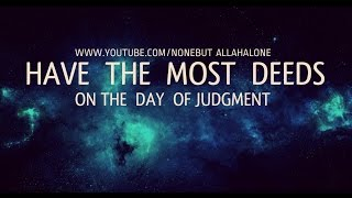 Have The Most Deeds On The Day Of Judgement ┇ Shaykh Hasan Ali ᴴᴰ
