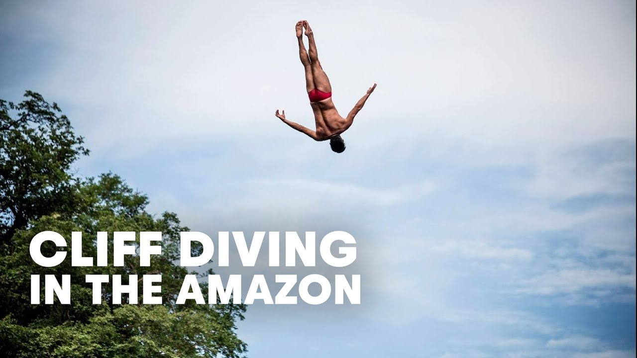 Cliff diving in the amazon youtube - Highest cliff dive ...
