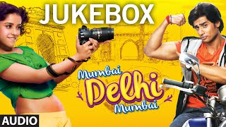 Mumbai Delhi Mumbai Audio songs JukeBox