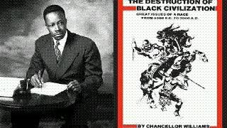 Chancellor Williams: The Destruction Of Black Civilization(audiobk)pt7
