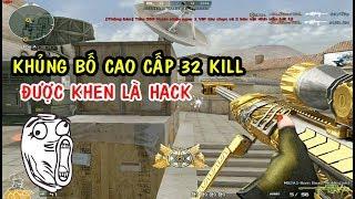 CF : Tuyệt Đỉnh Sniper | 32 Kill Đặt Bom Bạo Lực | Đột Kích | Huy Hai Huoc