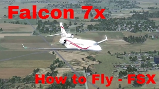 How to Fly the Dassault Falcon 7x in FSX