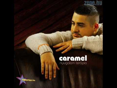 Caramel - Te Vagy Az A Lány