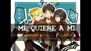 Me quiere ami - Annie VS Mikasa [SNK]