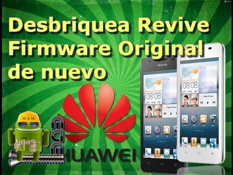 Revivir. Desbrikear Todos los Huawei con Firmware De Fabrica Original