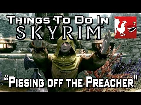 Things to do in: Skyrim - Pissing off the Preacher