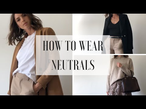 HOW TO WEAR NEUTRAL COLOURS | Neutral Fashion Trend - YouTube