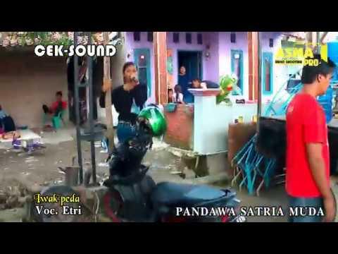 IWAK PEDA (RANGDA ANAK 1) VOC.ETRI   CEK SOUND PANDAWA SATRIA MUDA 2 NEW 2018