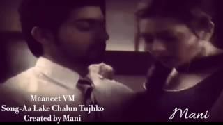 Maaneet VM Aa leke chlun tujhko Created by Mani