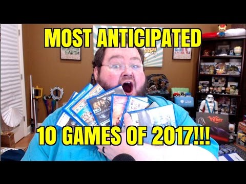 10 MOST ANTICIPATED GAMES OF 2017!