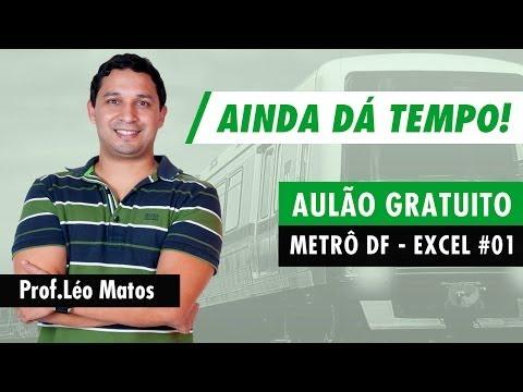 Metrô-DF - Aulão de Excel Gratuito - Aula 01 - Léo Matos