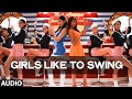 'Girls Like To Swing' Full AUDIO Song | Dil Dhadakne Do | T-Series