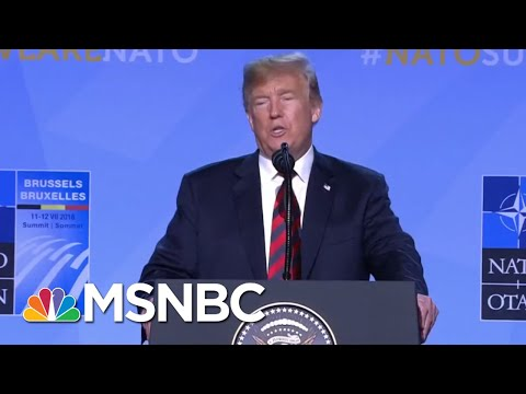 Fact-Checking President Donald Trump's News Conference In Brussels | Morning Joe | MSNBC