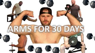 Working Out Arms Every Day For 30 Days