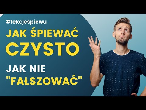 Jak śpiewać Czysto / Jak Nie Fałszować - LEKCJE ŚPIEWU - Lekcja #7