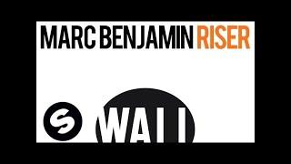 Marc Benjamin - Riser (Original Mix)