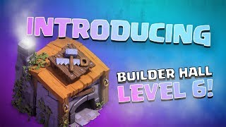 Clash of Clans: Introducing Builder Hall Level 6!
