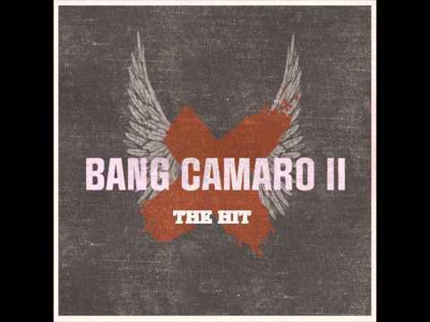 Bang Camaro - The Hit