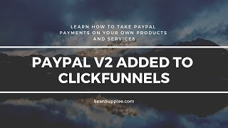 How to use ClickFunnels Paypal V2 which works with clickfunnels affiliate backpack