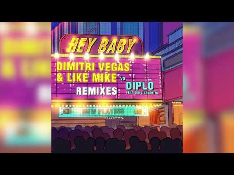 Dimitri Vegas & Like Mike & Diplo - Hey Baby (feat. Deb's Daughter) [Blasterjaxx Remix]