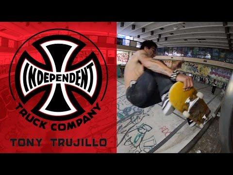 Tony Trujillo: Behind the Ad | Independent Trucks