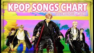 K-POP SONGS CHART | SEPTEMBER 2018 (WEEK 1)