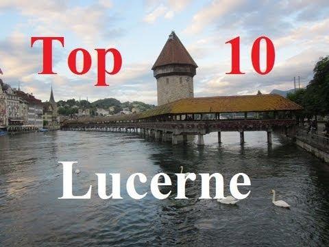 Visit Lucerne - Top 10 Sites in Luzern, Switzerland