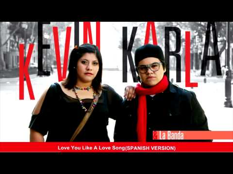 Kevin Karla & La Banda - Love You Like A Love Song [selena Gomez] (cover Spanish) video