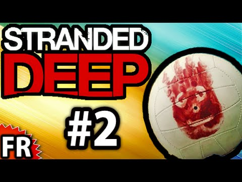 Stranded Deep   Let's Play • Gameplay • Playthrough Français [FR]   Partie 2
