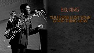 Watch Bb King You Done Lost Your Good Thing Now video