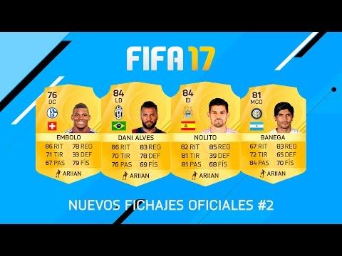 FIFA 17 | FICHAJES OFICIALES #2 - NOLITO, DANI ALVES, EMBOLO & BANEGA