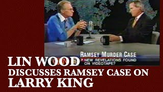 Larry King interviews Lin Wood about the Ramsey case