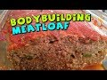 Bodybuilding MEATLOAF Recipe (Low fat/High Protein…