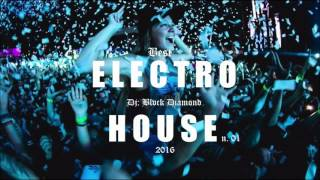 Best Electro House 2016 Mix # 01