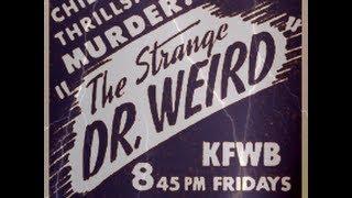 The Strange Dr. Weird - 2 Episodes - Old Time Radio/Thriller