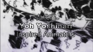 ??? (Yoh Yoshinari) Inspired Animators MAD